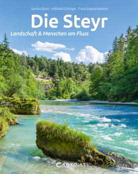 Die Steyr. Landschaft & Menschen am Fluss
